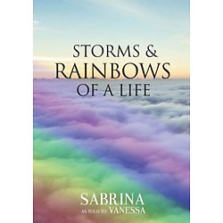 Storms & Rainbows Of A Life